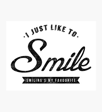 Smiling's My Favourite Photographic Print