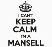 I cant keep calm Im a MANSELL by icant