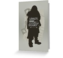 Loyalty. Honor. A Willing Heart. Greeting Card