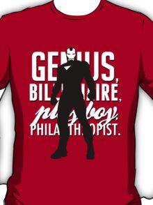 Genius, Billionaire, Playboy, Philanthropist.  T-Shirt