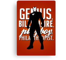 Genius, Billionaire, Playboy, Philanthropist.  Canvas Print