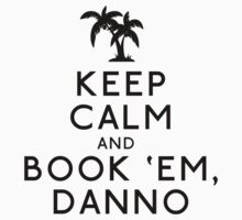 Keep Calm and Book 'Em, Danno by Avia Asner