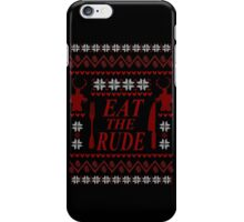 EAT THE RUDE - ugly christmas sweater  iPhone Case/Skin