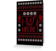 EAT THE RUDE - Hannibal ugly christmas sweater  Greeting Card