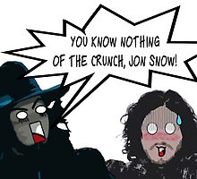 You Know Nothing of the Crunch, Jon Snow by VeeGiggity