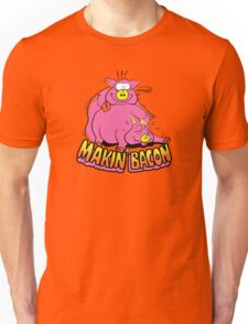 Makin' Bacon Unisex T-Shirt
