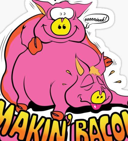Makin' Bacon Sticker