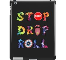 Stop, drop and roll Rainbow iPad Case/Skin
