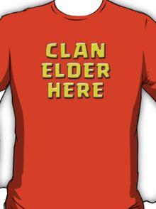 Clan Elder Here T-Shirt