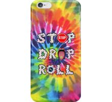 Stop Drop Roll iPhone Case/Skin