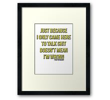 Just Because... Framed Print