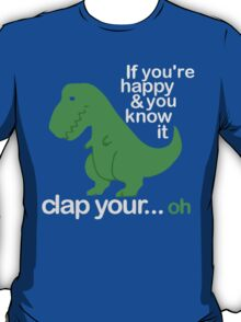 If You're Happy And You Know It T-Shirt