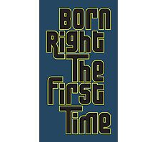 Born Right Photographic Print