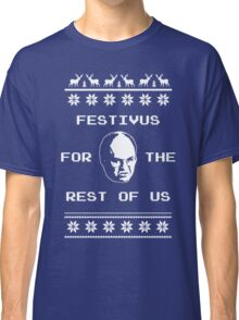 Festivus For The Rest of Us Ugly Holiday Sweater Classic T-Shirt