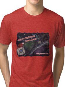 Merry SPACEmas... so much space  Tri-blend T-Shirt