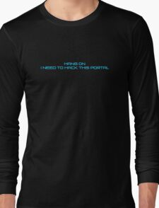 Hang on I Need to Hack this Portal Blue Long Sleeve T-Shirt