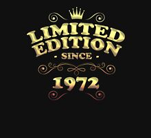 Limited edition since 1972 Unisex T-Shirt