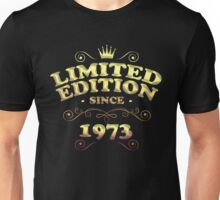 Limited edition since 1973 Unisex T-Shirt
