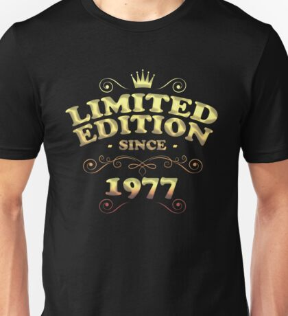 Limited edition since 1977 Unisex T-Shirt