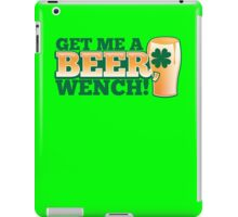 Get me a BEER, Wench! with pint glass and Shamrock  iPad Case/Skin