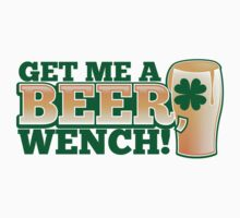 Get me a BEER, Wench! with pint glass and Shamrock  Kids Tee