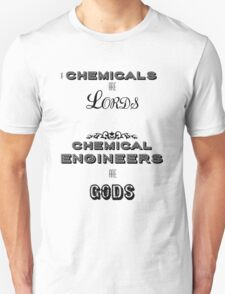 Chemical Engineers Unisex T-Shirt