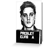 Elvis Mugshot Greeting Card