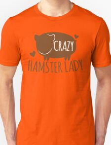 Crazy Hamster lady Unisex T-Shirt