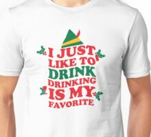 DRINKING IS MY FAVORITE Unisex T-Shirt
