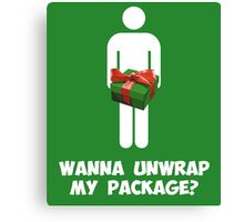 Wanna Unwrap my Package? Canvas Print