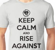 Keep Calm and Rise Against Unisex T-Shirt