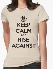 Keep Calm and Rise Against Womens Fitted T-Shirt