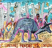Sometimes Mondays are a little confusing by Joanna Soyka