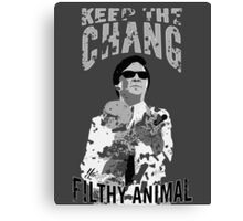 Keep The Chang You Filthy Animal (Black & White) Canvas Print