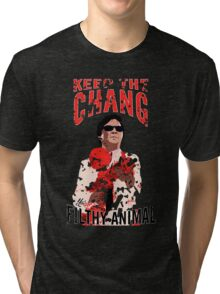 Keep The Chang You Filthy Animal Tri-blend T-Shirt