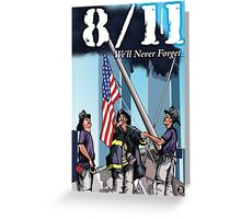 8/11 We'll Never Forget. Greeting Card