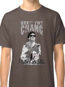Keep The Chang You Filthy Animal (Black & White) Classic T-Shirt