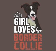 This Girl Loves Her Border Collie by 2E1K