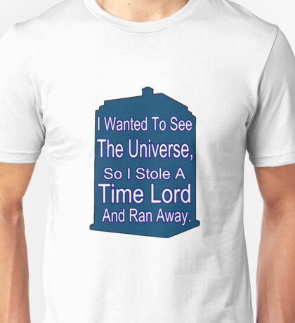 I Stole A Time Lord Unisex T-Shirt