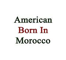 American Born In Morocco  Photographic Print