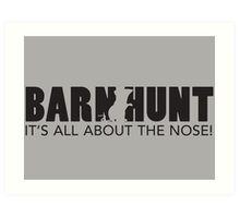 Its all about the nose! Art Print