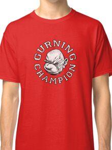 Gurning Champion! Classic T-Shirt
