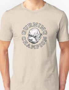 Gurning Champion! Unisex T-Shirt