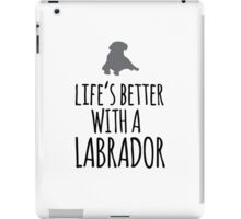 Funny 'Life's Better With a Labrador' T-Shirt, Hoodies and Gifts iPad Case/Skin