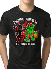 sighclops : making friends is dangerous Tri-blend T-Shirt