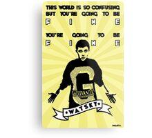 You're going to be fine - Watsky Metal Print