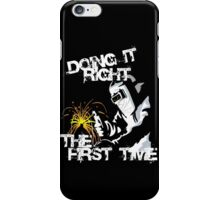 Doing it Right iPhone Case/Skin