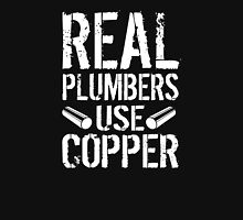 Hilarious 'Real Plumbers Use Copper' T-Shirt, Hoodies and Gifts T-Shirt