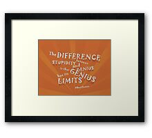 Genius Has Its Limits Framed Print