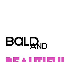 Bald and Beautiful by Victoria Gress